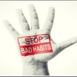 Απαρνηθείτε αυτές τις 10 συνήθειες  για μια καλύτερη ζωή!