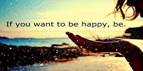 if-you-want-to-be-happy-be