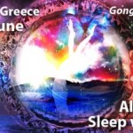 All night Healing Sleep with Gong Love @Loutraki 6th of June 2015